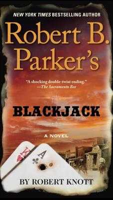 Robert B. Parker's Blackjack - Knott, Robert