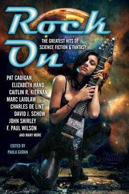 Rock on: The Greatest Hits of Science Fiction & Fantasy - Cadigan, Pat, and Hand, Elizabeth, and Kiernan, Caitlin R
