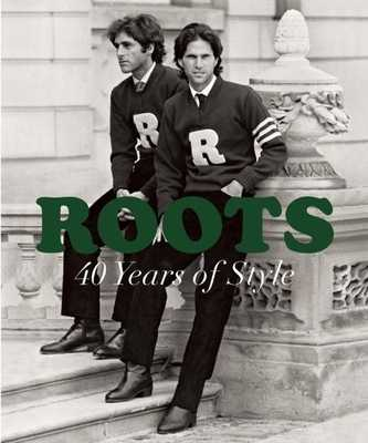 Roots: 40 Years of Style - Budman, Michael (Introduction by), and Green, Don (Introduction by), and Boyd, Suzanne (Foreword by)