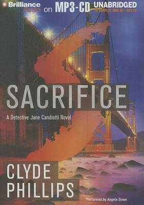 Sacrifice: A Detective Jane Candiotti Novel - Phillips, Clyde, and Dawe, Angela (Read by)