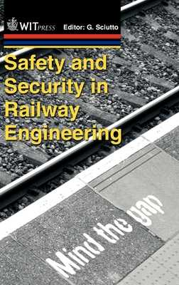 Safety and Security in Railway Engineering - Sciutto, G. (Editor)