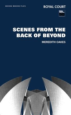 Scenes from the Back of Beyond - Oakes, Meredith