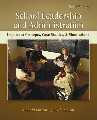 School Leadership & Administration: Important Concepts, Case Studies, & Simulations - Gorton, Richard A, and Alston, Judy A, Prof.