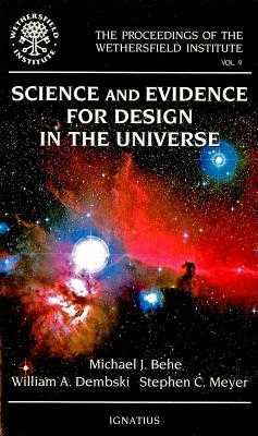 Science and Evidence for Design in the Universe - Behe, Michael J, and Dembski, William A, and Meyer, Stephen C