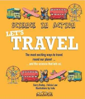 Science in Action: Let's Travel - Bailey, Gerry, and Law, Felicia