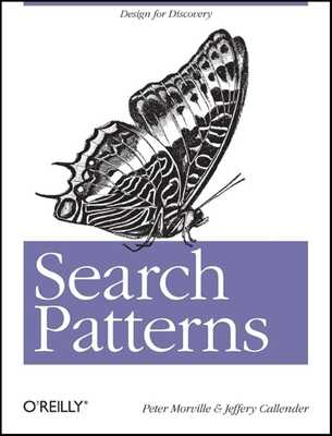 Search Patterns: Design for Discovery - Morville, Peter, and Callender, Jeffery