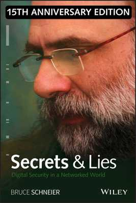 Secrets and Lies: Digital Security in a Networked World - Schneier, Bruce