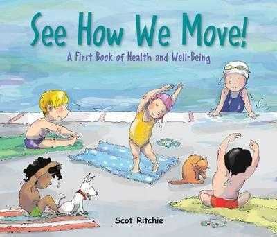 See How We Move!: A First Book of Health and Well-Being -