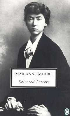 Selected Letters of Marianne Moore - Moore, Marianne, and Costello, Bonnie (Introduction by)