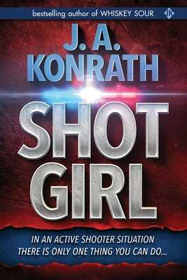 Shot Girl - Konrath, J A