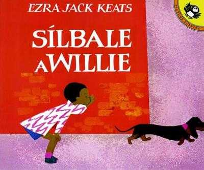 Silbale a Willie (Spanish Edition) - Keats, Ezra Jack, and Grosman, Ernesto Livon (Translated by)