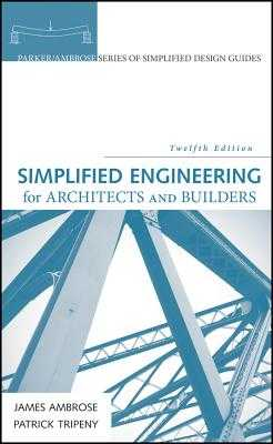 Simplified Engineering for Architects and Builders - Ambrose, James, and Tripeny, Patrick
