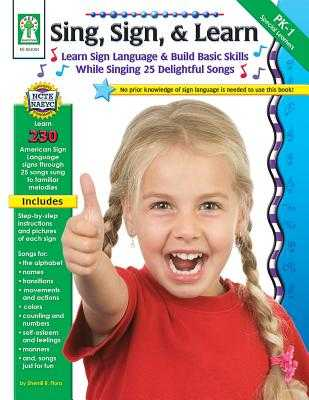 Sing, Sign, & Learn!, Grades Pk - 1 - Flora, Sherrill B