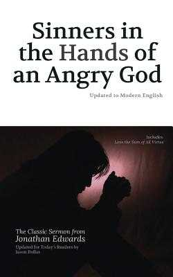 Sinners in the Hands of an Angry God: Updated to Modern English - Edwards, Jonathan, and Dollar, Jason