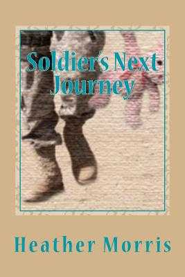 Soldier's Next Journey - Morris, Heather