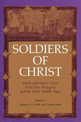 Soldiers of Christ - Noble, Thomas F X, Dr. (Editor), and Head, Thomas (Editor), and Hoare, F R