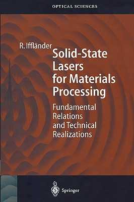 Solid-State Lasers for Materials Processing: Fundamental Relations and Technical Realizations - Weber, S (Translated by), and Iffländer, Reinhard