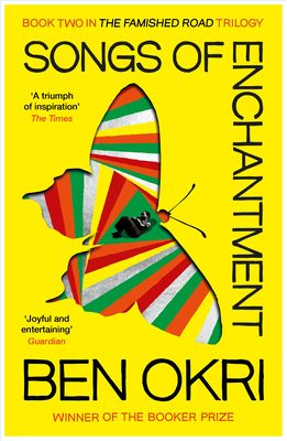 Songs of Enchantment - Okri, Ben