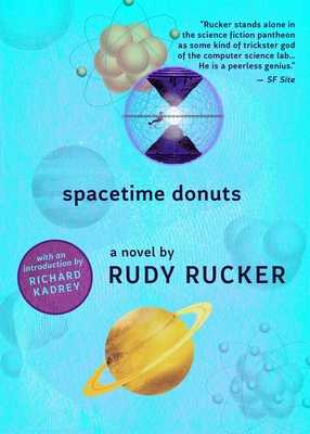Spacetime Donuts - Rucker, Rudy, and Kadrey, Richard (Introduction by)