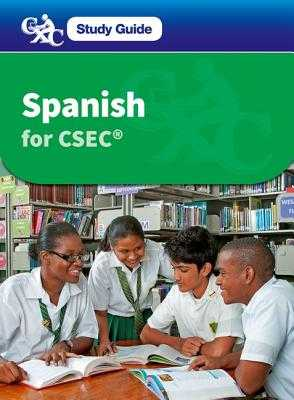 Spanish for CSEC a Caribbean Examinations Council Study Guide - Haylett, Christine, and Caribbean Examinations Council, and Raymond, Meuris (Contributions by)