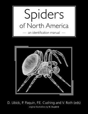 Spiders of North America: An Identification Manual - Cushing, Paula, and Ubick, Darrell