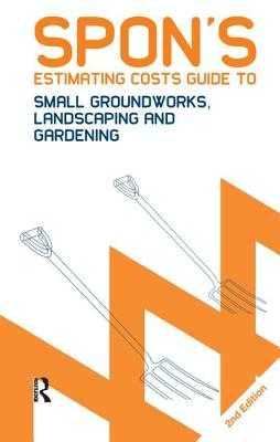 Spon's Estimating Costs Guide to Small Groundworks, Landscaping and Gardening - Spain, Bryan