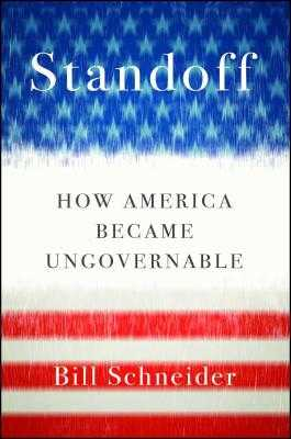 Standoff: How America Became Ungovernable - Schneider, Bill