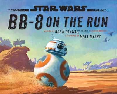 Star Wars Bb-8 on the Run - Daywalt, Drew