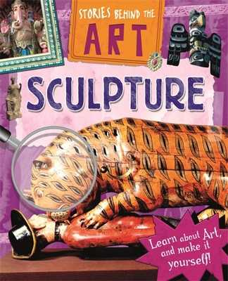 Stories In Art: Sculpture - Spilsbury, Richard