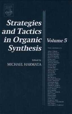 Strategies and Tactics in Organic Synthesis, Volume 5 - Harmata, Michael