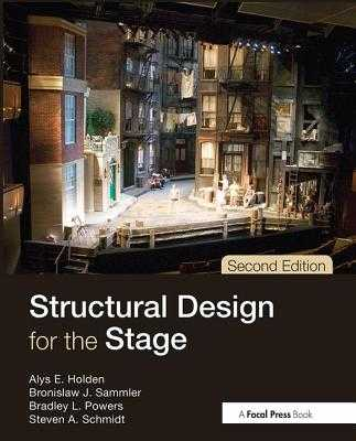 Structural Design for the Stage - Holden, Alys, and Sammler, Bronislaw, and Powers, Bradley L