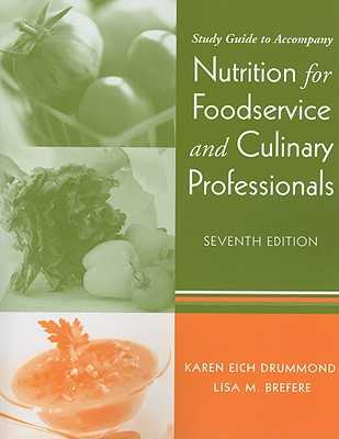 Study Guide to Accompany Nutrition for Foodservice and Culinary Professionals - Drummond, Karen E, and Brefere, Lisa M, C.E.C.