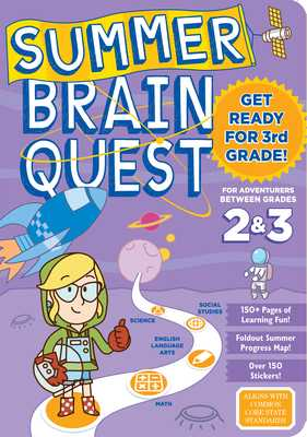 Summer Brain Quest: Between Grades 2 & 3 - Workman Publishing, and Walker, Persephone, and Piddock, Claire