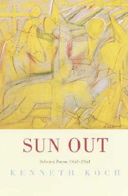 Sun Out: Selected Poems 1952-1954 - Koch, Kenneth
