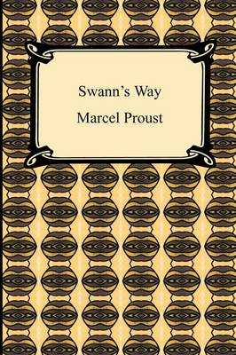 Swann's Way (Remembrance of Things Past, Volume One) - Proust, Marcel, and Moncrieff, C K (Translated by)