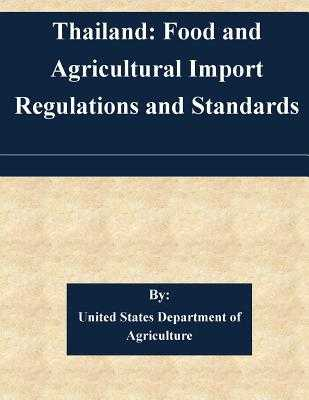 Thailand: Food and Agricultural Import Regulations and Standards - United States Department of Agriculture