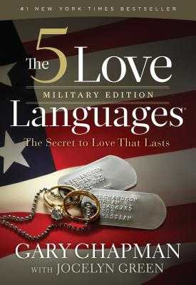 The 5 Love Languages: The Secret to Love That Lasts - Chapman, Gary, and Green, Jocelyn