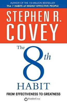 The 8th Habit: From Effectiveness to Greatness - Covey, Stephen R.