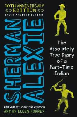 The Absolutely True Diary of a Part-Time Indian 10th Anniversary Edition - Alexie, Sherman