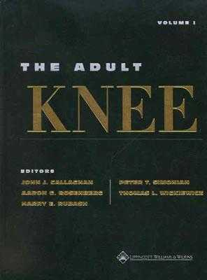 The Adult Knee 2 Volume Set - Callaghan, John J, Dr., MD (Editor), and Rosenberg, Aaron G, MD (Editor), and Rubash, Harry E, MD (Editor)