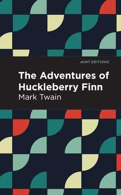 The Adventures of Huckleberry Finn - Twain, Mark, and Editions, Mint (Contributions by)