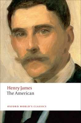 The American - James, Henry, and Poole, Adrian (Editor)