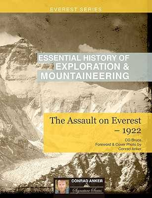 The Assault on Everest-1922 (Conrad Anker Signature Series) - Bruce, Cg, and Anker, Conrad (Foreword by)