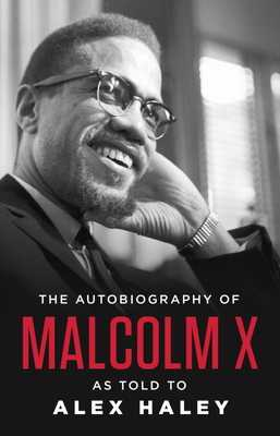 The Autobiography of Malcolm X - X, Malcolm, and Haley, Alex