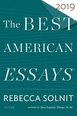 The Best American Essays 2019 - Solnit, Rebecca (Editor), and Atwan, Robert (Editor)