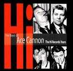 The Best of Ace Cannon: The Hi Records Years