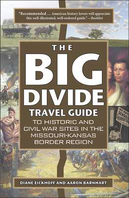 The Big Divide Travel Guide - Eickhoff, Diane, and Barnhart, Aaron