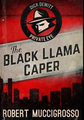 The Black Llama Caper: Premium Hardcover Edition - Muccigrosso, Robert