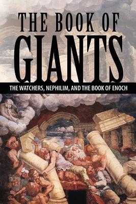 The Book of Giants: The Watchers, Nephilim, and The Book of Enoch - Lumpkin, Joseph