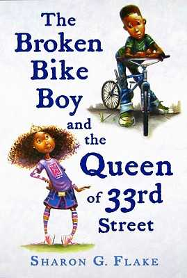 The Broken Bike Boy and the Queen of 33rd Street - Flake, Sharon G